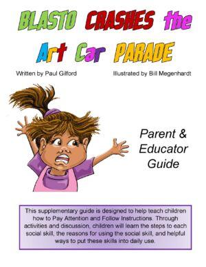 Blasto Crashes the Art Car Parade Parent & Educator Guide